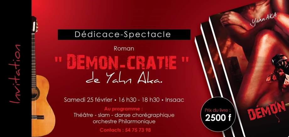Spectacle -Dédicace du roman Démon-cratie de Yahn Aka ce samedi 25 février 2017 à 16h30 à l'ISAAC à Abidjan (RCI=